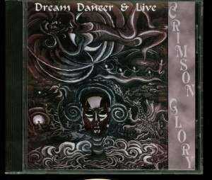Crimson Glory Dream Dancer & Live